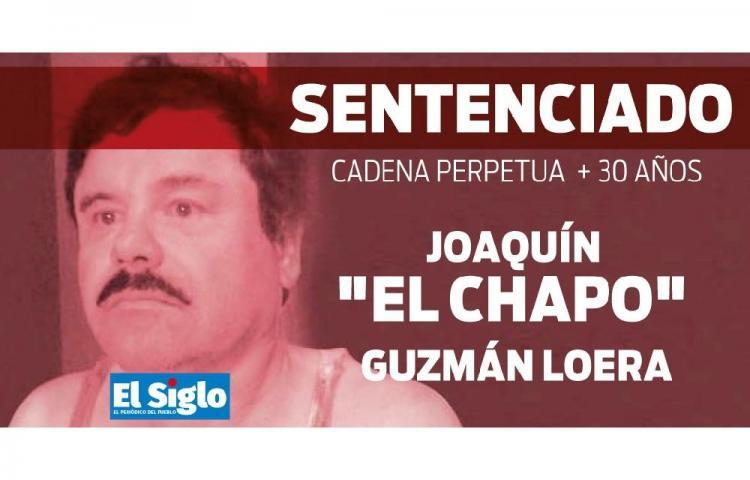 El Chapo Guzmán es sentenciado a cadena perpetuamás 30 años