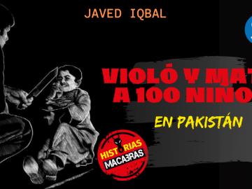 Podcast Historias Macabras: Violó y mató a 100 niños en Pakistán
